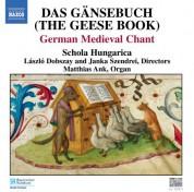 Schola Hungarica: Gansebuch (Das) (The Geese Book): German Medieval Chant - CD
