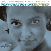 Grant Green: I Want to Hold Your Hand - Plak