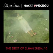 İlhan İrem: The Best of İlhan İrem 3 /  Hayat Öpücüğü - Plak