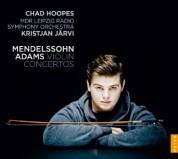 Chad Hoopes, Kristjan Järvi: Mendelsshon, Adams: Violin Concertos - CD