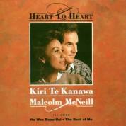 Kiri Te Kanawa, Malcolm McNeill: Kiri Te Kanawa - Heart To Heart - CD