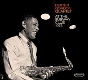Dexter Gordon: At The Subway Club 1973 (feat Gordon's earliest version of 'Round Midnight') (All Tracks Previously Unissued) - CD
