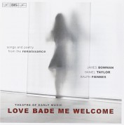 James Bowman, Daniel Taylor, Ralph Fiennes, Theatre of Early Music: Love Bade Me Welcome - Renaissance Love Songs - CD