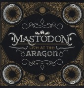 Mastodon: Live At The Aragon (Special Edition) - Plak