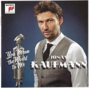 Jonas Kaufmann: You Mean The World To Me - BluRay Audio