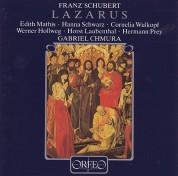 Edith Mathis, Hanna Schwarz, Cornelia Wulkopf, Werner Hollweg, Hermann Prey, Südfunk-Chor, Radio-Sinfonieorchester Stuttgart, Gabriel Chmura: Franz Schubert: Lazarus D.689 - Plak