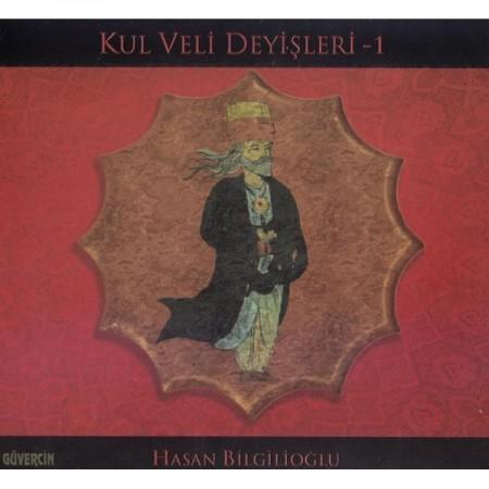Hasan Bilgilioğlu: Kul Veli Deyişleri 1 - CD