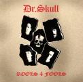 Dr. Skull: Rools 4 Fools - Plak