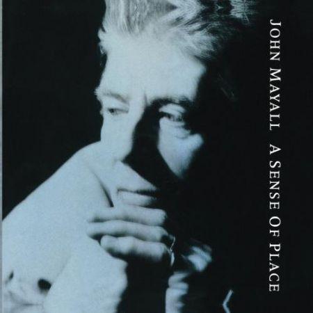 John Mayall: A Sense Of Place - Plak