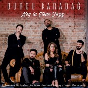Burcu Karadağ: Ney In Ethno Jazz - CD
