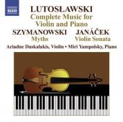Ariadne Daskalakis: Lutoslawski, W.: Violin Music (Complete) / Szymanowski, K.: Myths / Janacek, L: Violin Sonata - CD