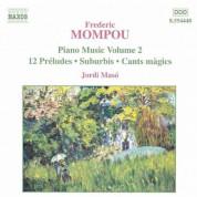 Jordi Masó: Mompou, F.: Piano Music, Vol. 2  - 12 Preludes / Suburbis / Cants Magics - CD