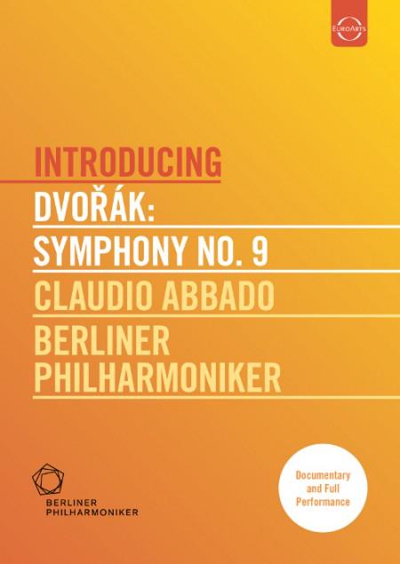 Berliner Philharmoniker, Claudio Abbado: Discovering Masterpieces - Dvorák: Symphony No.9
