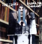 Cribs: Ignore The Ignorant - Plak