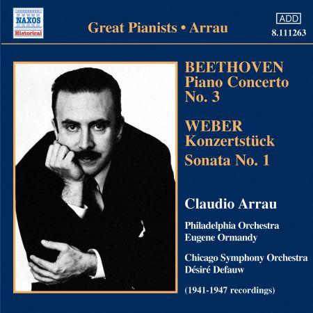 Claudio Arrau: Beethoven: Piano Concerto No. 3 / Weber: Konzertstuck / Piano Sonata No. 1 (Arrau) (1941-47) - CD