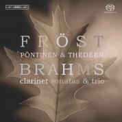 Martin Fröst, Roland Pöntinen, Torleif Thedéen: Brahms: Clarinet Works - SACD