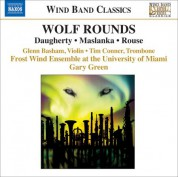 University of Miami Frost Wind Ensemble: Wolf Rounds - CD