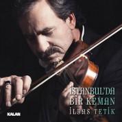 İlyas Tetik: İstanbul'da Bir Keman - CD