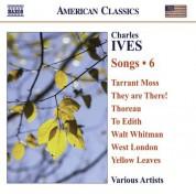 Çeşitli Sanatçılar: Ives, C.: Songs, Vol. 6 - CD