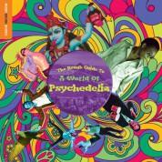 Çeşitli Sanatçılar: The Rough Guide To A World Of Psychedelia - Plak