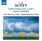 Clare Howick: Scott: Violin Sonatas Nos. 1 & 3 - Sonata Melodica - CD