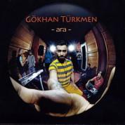 Gökhan Türkmen: Ara - CD