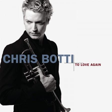 Chris Botti: To Love Again - CD