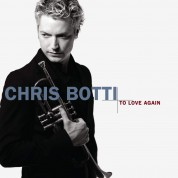 Chris Botti: To Love Again - CD