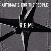 R.E.M.: Automatic For The People (25th Anniversary - Remastered) - Plak