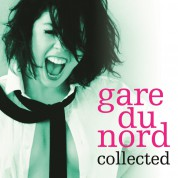 Gare Du Nord: Collected - Plak