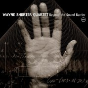 Wayne Shorter Quartet: Beyond the Sound Barrier - CD