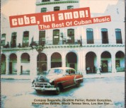 Çeşitli Sanatçılar: Cuba, Mi Amor ! - The Best of Cuban Music - CD