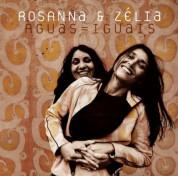 Zelia Fonseca, Rosanna Tavares: Aguas Iguais - CD