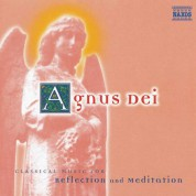 Çeşitli Sanatçılar: Agnus Dei - Classical Music for Reflection and Meditation - CD