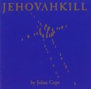 Julian Cope: Jehovahkill (Deluxe Edition) - Plak