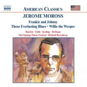 Moross: Frankie and Johnny / Those Everlasting Blues - CD