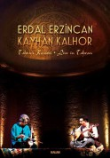Erdal Erzincan, Kayhan Kalhor: Tahran Konseri - DVD