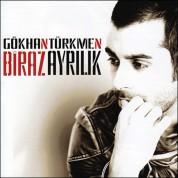Gökhan Türkmen: Biraz Ayrılık - CD