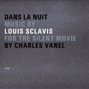 Louis Sclavis: Dans la nuit - Music by Louis Sclavis for the silent movie by Charles Vanel - CD