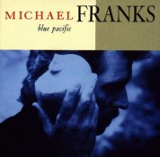 Michael Franks: Blue Pacific - CD