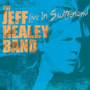 The Jeff Healey Band: Live In Switzerland - Plak