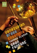 Venezuelan Brass Ensemble, Thomas Clamor: Venezuelan Brass Ensemble - Gran Fanfare - DVD