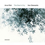 Vox Clamantis: Arvo Pärt: The Deer's Cry - CD