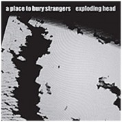 A Place To Bury Strangers: Exploding Head - CD