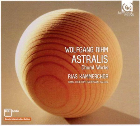 RIAS Kammerchor, Hans-Christoph Rademann: Rihm: Astralis & Other Choral Works - CD