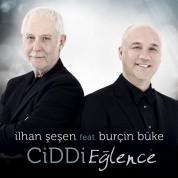 İlhan Şeşen, Burçin Büke: Ciddi Eğlence - CD