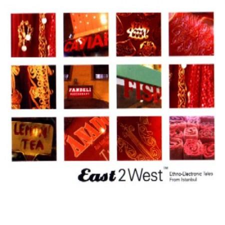 Çeşitli Sanatçılar: East 2 West - Ethno-Electronic Tales From Istanbul - CD
