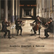 Anadolu Quartet, Sakina: Köprü - CD