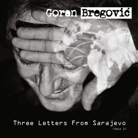 Goran Bregovic: Three Letters from Sarajevo - CD