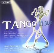 Orquestra Simfonica de B. i Nacional de Catalunya, José Serebrier: Tango in Blue - Orchestral Tangos - CD